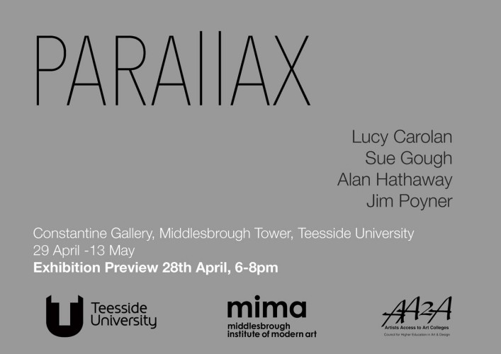 Parallax Exhibition Constantine Gallery, Teeside University 29th April - 13th May 2016